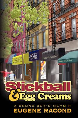Stickball and Egg Creams: A Bronx Boy's Memoir (Hardback)