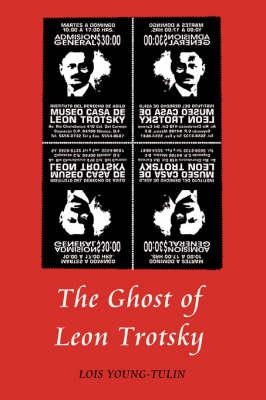 The Ghost of Leon Trotsky (Hardback)