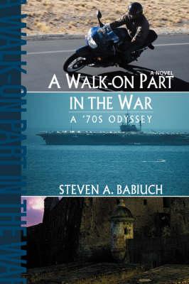 A Walk-On Part in the War: A '70s Odyssey (Hardback)