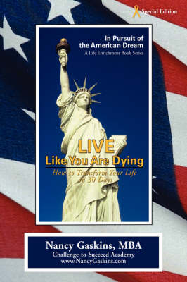 Live Like You Are Dying: How to Transform Your Life in 30 Days (Hardback)