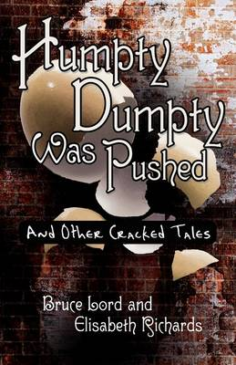 Humpty Dumpty Was Pushed: And Other Cracked Tales (Hardback)
