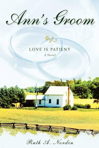 Ann's Groom: Love Is Patient (Hardback)