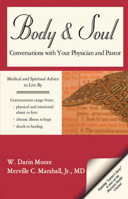 Body & Soul: Conversations with Your Physician and Pastor (Hardback)