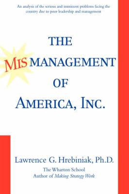 The Mismanagement of America, Inc. (Hardback)
