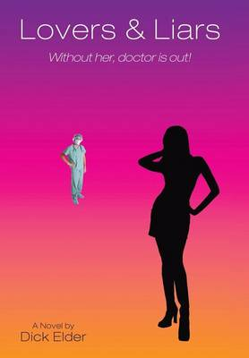 Lovers & Liars: Without Her, Doctor Is Out! (Hardback)