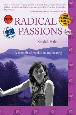 Radical Passions: A Memoir of Revolution and Healing (Hardback)
