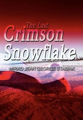 The Last Crimson Snowflake (Hardback)