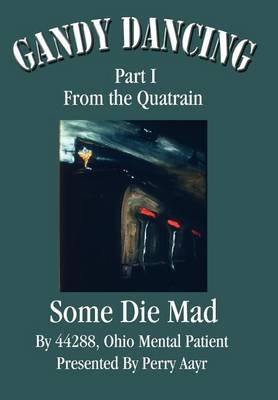Gandy Dancing: Part I from the Quatrain Some Die Mad (Hardback)