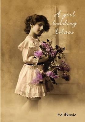 A Girl Holding Lilacs (Hardback)