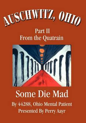 Auschwitz, Ohio: Part II from the Quatrain Some Die Mad (Hardback)