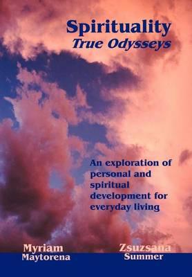 Spirituality: True Odysseys (Hardback)