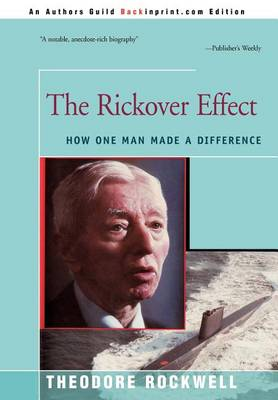 The Rickover Effect: How One Man Made a Difference (Hardback)