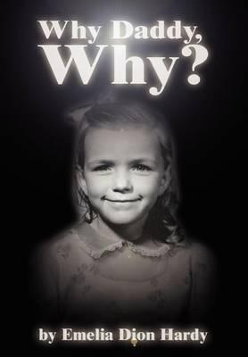 Why Daddy, Why? (Hardback)