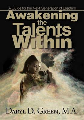 Awakening the Talents Within: A Guideline for the Next Generation of Leaders (Hardback)