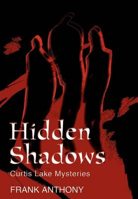 Hidden Shadows: Curtis Lake Mysteries (Hardback)