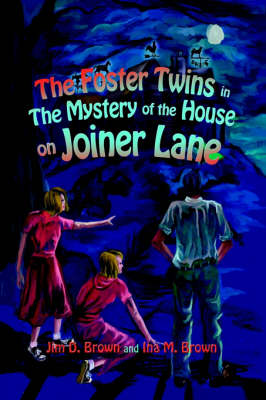 The Foster Twins in the Mystery of the House on Joiner Lane (Hardback)