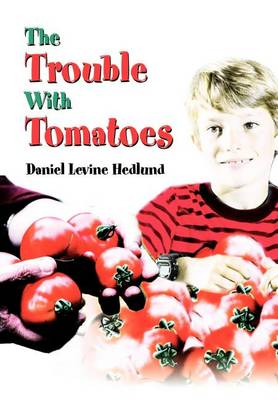 The Trouble with Tomatoes (Hardback)
