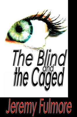 The Blind and the Caged (Hardback)