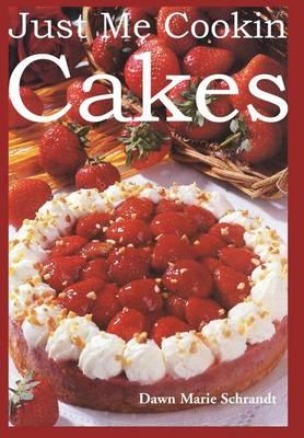 Just Me Cookin Cakes (Hardback)