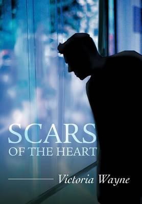 Scars of the Heart (Hardback)
