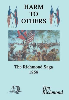 Harm to Others: The Richmond Saga 1859 (Hardback)