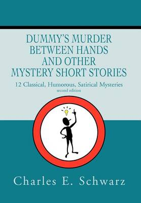 Dummy's Murder Between Hands and Other Mystery Short Stories: 12 Classical, Humorous, Satirical Mysteries (Hardback)