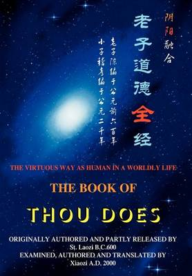 The Book of Thou Does: The Virtuous Way as Human in a Worldly Life (Hardback)