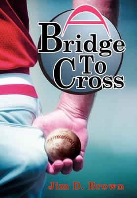 A Bridge to Cross (Hardback)