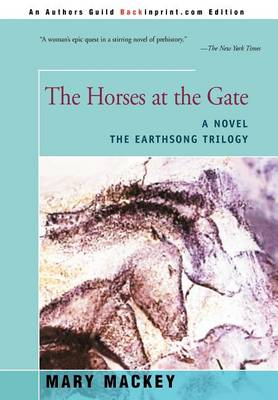 The Horses at the Gate - Earthsong Trilogy (Hardback)