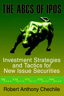 The ABCs of IPOs: Investment Strategies and Tactics for New Issue Securities (Hardback)