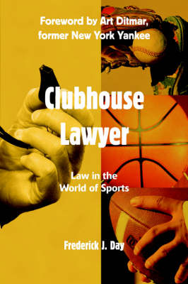 Clubhouse Lawyer: Law in the World of Sports (Hardback)