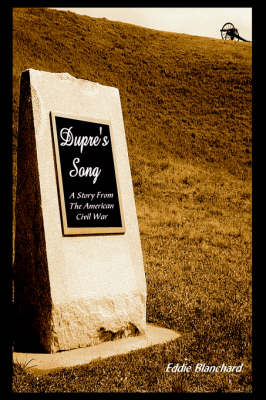 Dupre's Song: A Story from the American Civil War (Hardback)