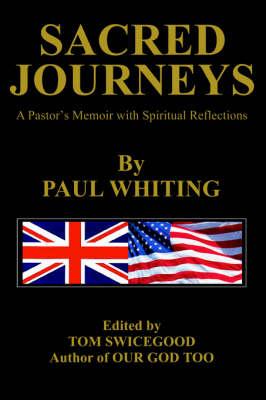 Sacred Journeys: A Pastor's Memoir with Spiritual Reflections (Hardback)