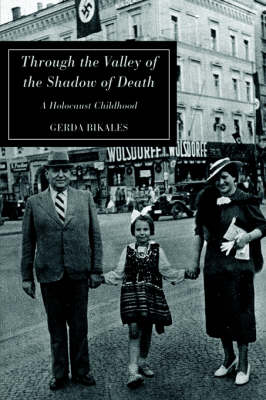 Through the Valley of the Shadow of Death: A Holocaust Childhood (Hardback)