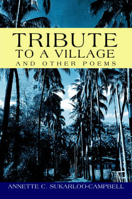 Tribute to a Village: And Other Poems (Hardback)