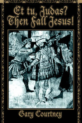 Et Tu, Judas? Then Fall Jesus! (Hardback)