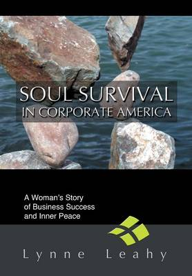 Soul Survival in Corporate America: A Woman's Story of Business Success and Inner Peace (Hardback)