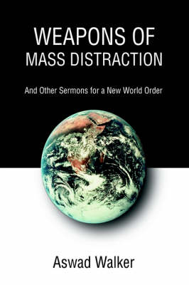 Weapons of Mass Distraction: And Other Sermons for a New World Order (Hardback)