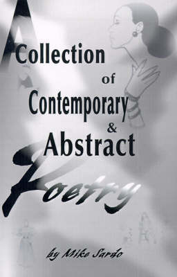A Collection of Contemporary and Abstract Poetry (Hardback)