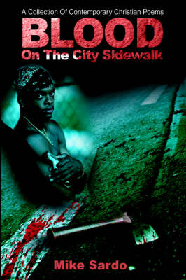 Blood on the City Sidewalk: A Collection of Contemporary Christian Poems (Hardback)