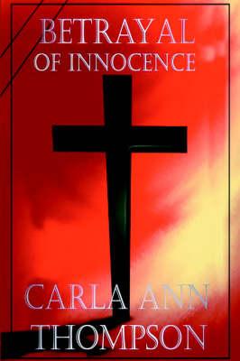 Betrayal of Innocence (Hardback)