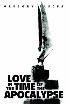 Love in the Time of the Apocalypse (Hardback)