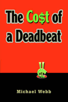 The Cost of a Deadbeat (Hardback)