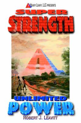 Super Strength/Unlimited Power (Hardback)