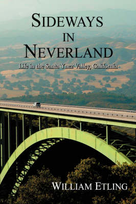 Sideways in Neverland: Life in the Santa Ynez Valley, California (Hardback)