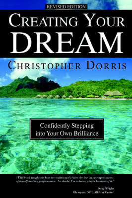 Creating Your Dream: Confidently Stepping Into Your Own Brilliance (Hardback)