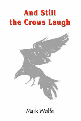 And Still the Crows Laugh (Hardback)