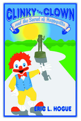 Clinky the Clown and the Secret of Happyville (Hardback)