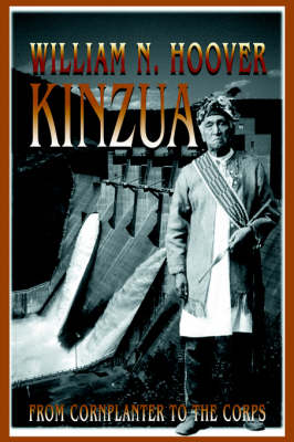 Kinzua: From Cornplanter to the Corps (Hardback)