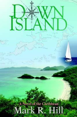 Down Island: A Novel of the Caribbean (Hardback)